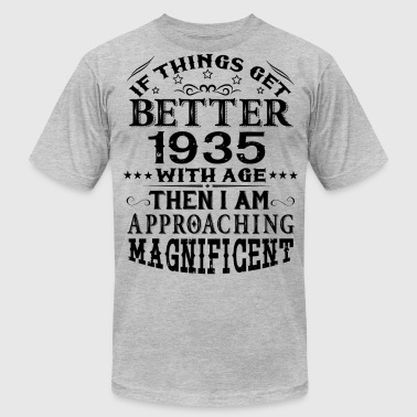 IF THINGS GET BETTER WITH AGE-1935 - Men's Fine Jersey T-Shirt
