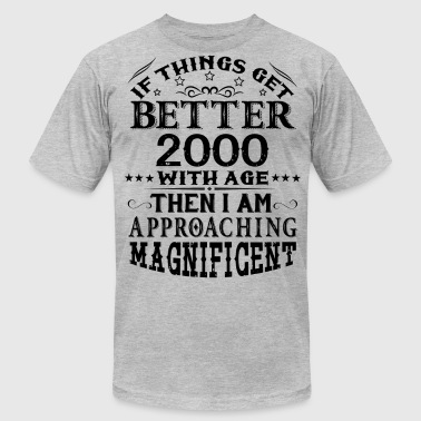 IF THINGS GET BETTER WITH AGE-2000 - Men's Fine Jersey T-Shirt