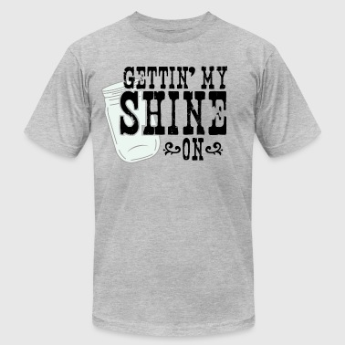 GETTIN' MY SHINE ON - Men's Fine Jersey T-Shirt