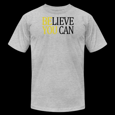 Believe You Can - Men's Fine Jersey T-Shirt
