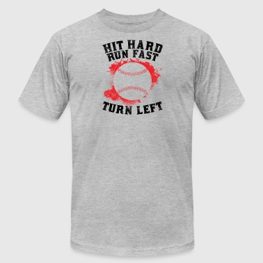 Hit Hard Run Fast Turn Left - Men's Fine Jersey T-Shirt