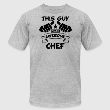 This Guy Is An Awesome Chef - Men's T-Shirt by American Apparel