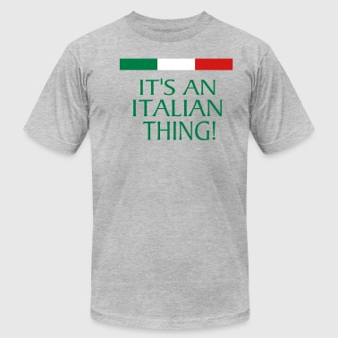 IT'S AN ITALIAN THING! - Men's Fine Jersey T-Shirt
