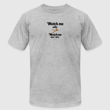 Watch me whip - Men's T-Shirt by American Apparel