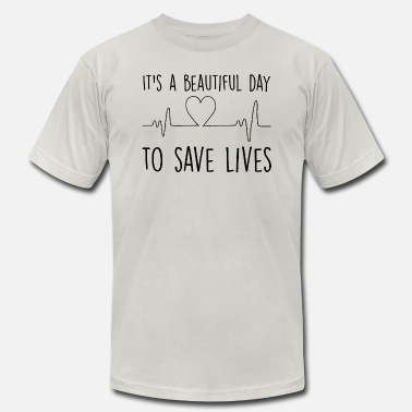 It's A Beautiful Day To Save Lives - Men's Jersey T-Shirt