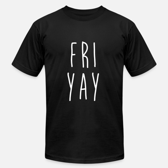 Party T-Shirts - FRIYAY, FRIDAY, WEEKEND, PARTY, NIGHTLIFE - Unisex Jersey T-Shirt black