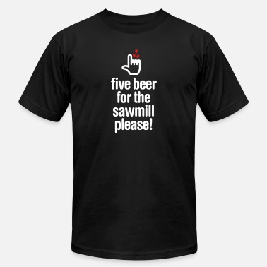 Fingers Five beer for the sawmill please - woodworker - Men's  Jersey T-Shirt