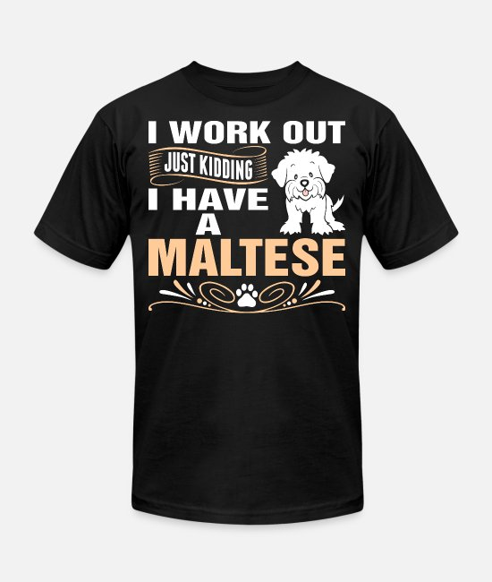 Super Woman T-Shirts - I Work Out I Have A Maltese Dog Tshirt - Unisex Jersey T-Shirt black