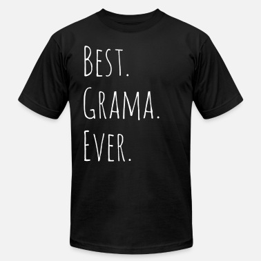Funny Grama Best Grama Ever Mother's Day T-shirt - Men's Jersey T-Shirt