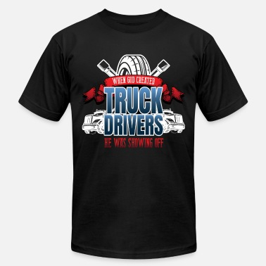 Semi Big Rig Funny God Created Truck Drivers - Men's  Jersey T-Shirt