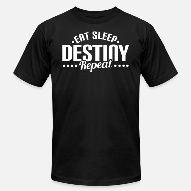 067176ec3b8 Destiny EAT SLEEP DESTINY REPEAT - Men  39 s Jersey T-Shirt