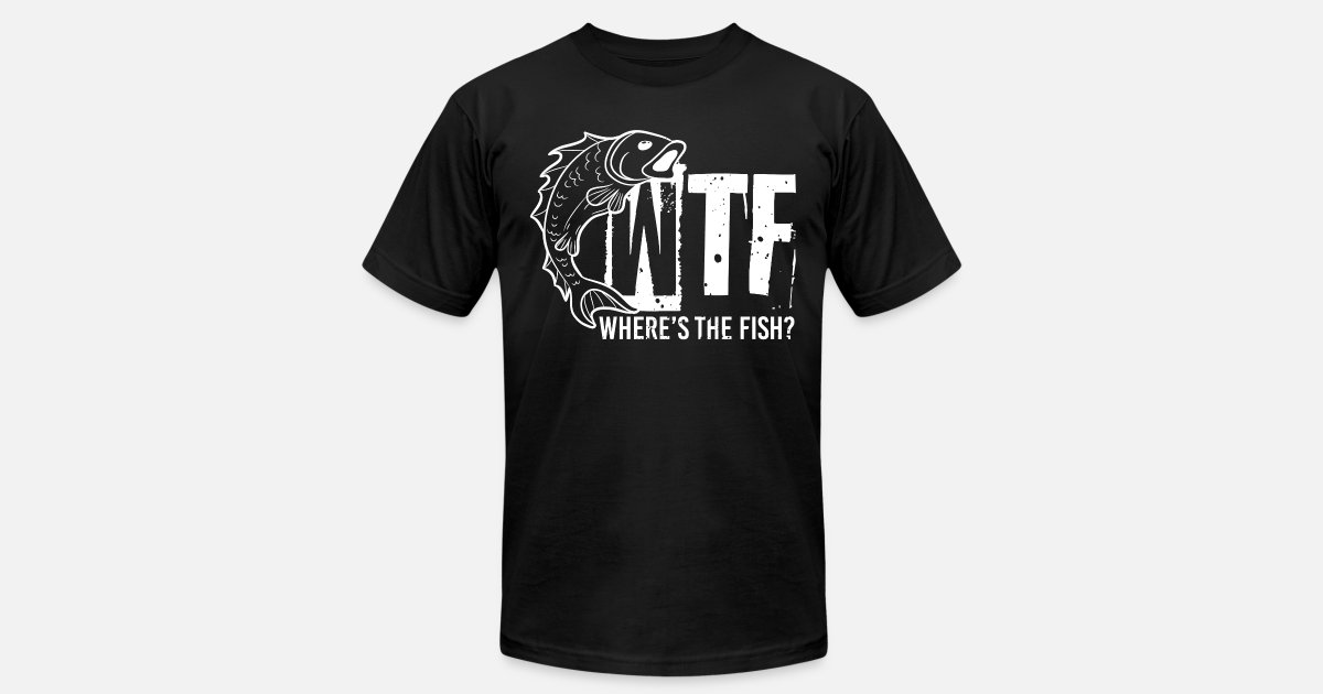 410abe0c WTF Where's The Fish Funny Fishing Joke Quote Men's Jersey T-Shirt ...