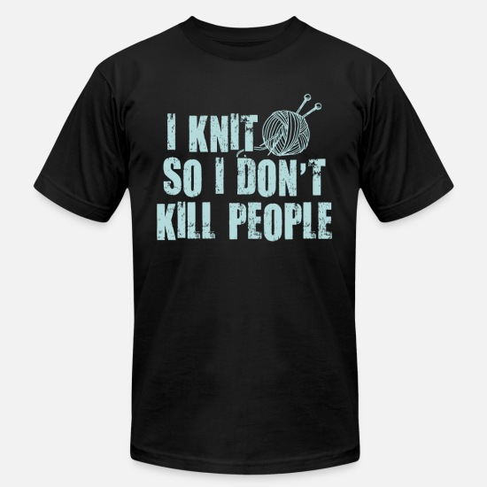 Funny T-Shirts - Knit Knitting funny gift joke Knit sew - Unisex Jersey T-Shirt black