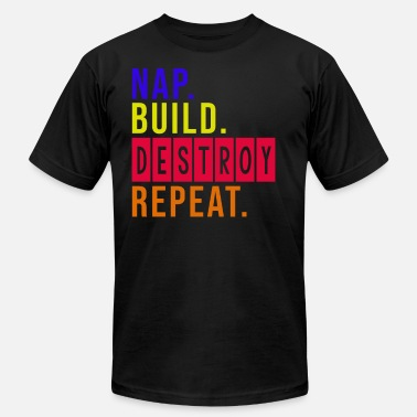 Destroy Build Nap Build Destroy Repeat - gift junk lyric relax - Men's Jersey T-Shirt