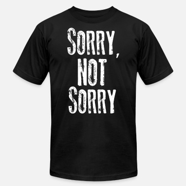 Sorry Baby sorry not sorry brother - Men's  Jersey T-Shirt