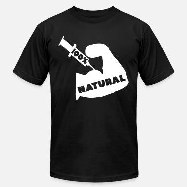 8a3fa8c96 Natural Bodybuilding 100% Natural Fake Natty Steroids Bodybuilder Gifts -  Men's. Men's Jersey T-Shirt
