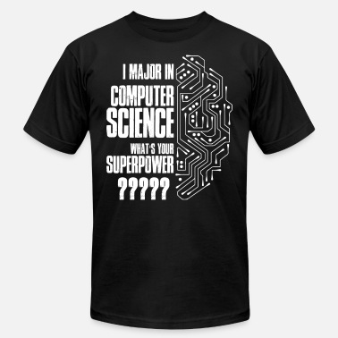 Computer Science I Major In Computer Science T Shirt - Men's Jersey T-Shirt