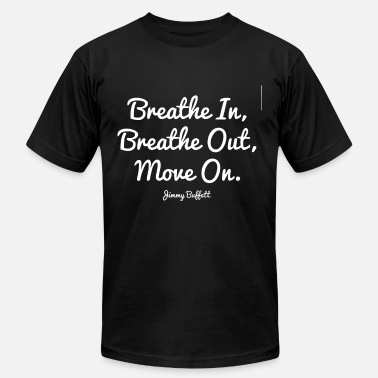 Out breathe in beathe out move on son t shirts - Men's Jersey T-Shirt