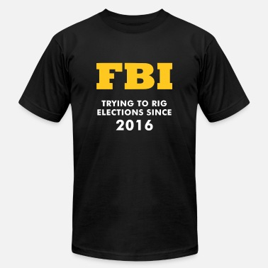 America Is Already Great FBI: Trying to rig elections since 2016 - Men's  Jersey T-Shirt