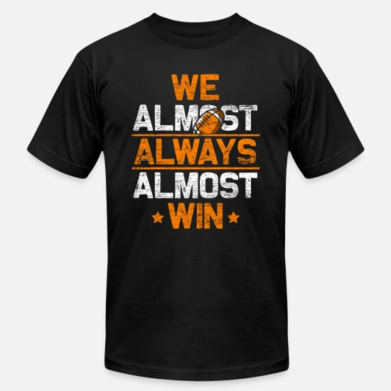 Football T-Shirts - Football - We Almost Always Almost Win - Men's Jersey T-Shirt black
