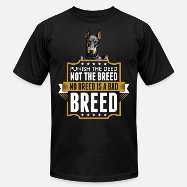 Dog Breed Doberman Punish The Deed Not The Breed Doberman Dog Tshirt - Men's Fine Jersey T-Shirt