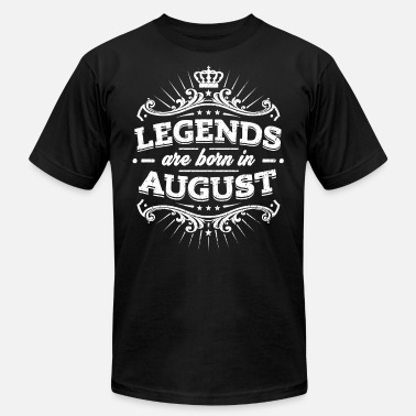 August Legends Are Born In August Birthday Shirt - Unisex Jersey T-Shirt