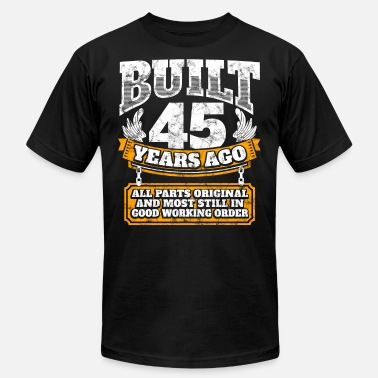 45 Years Old Womens Birthday Gift 45th Idea Built Ago Shirt