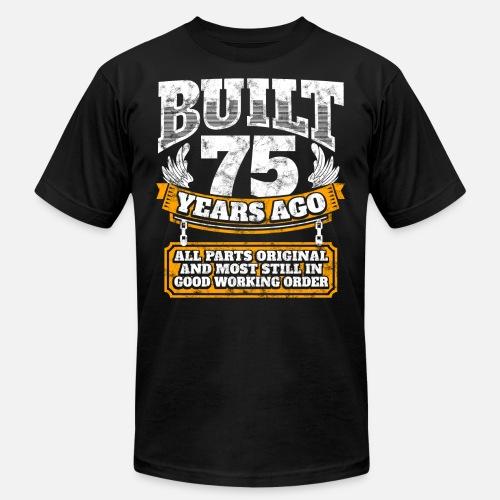 75th Birthday Gift Idea Built 75 Years Ago Shirt Mens Jersey T