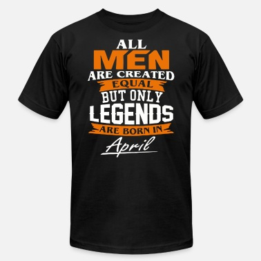 April Legends are born in April shirt - Men's  Jersey T-Shirt