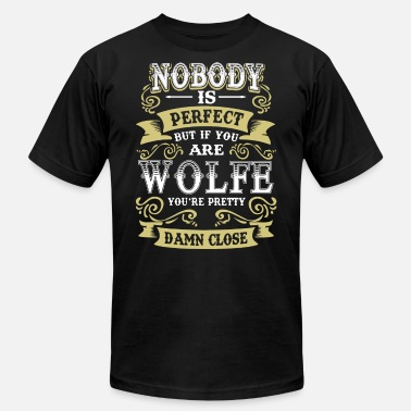 nobody is perfect but if you are wolfe you're pret - Men's Jersey T-Shirt
