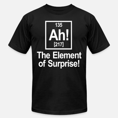 Chemistry Geek Ah The Element Of Surprise chemistry geek - Men's  Jersey T-Shirt