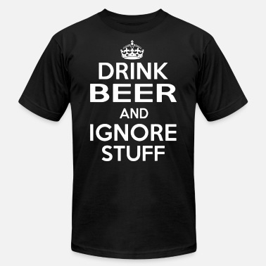 719a6c647 drink beer and ignore stuff geek t shirts - Men's Jersey T