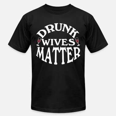 drunk wives matter wife t shirts - Men's Jersey T-Shirt