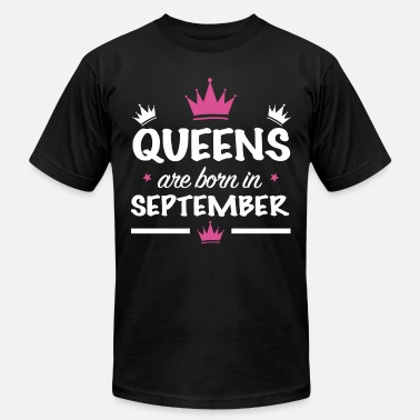 September 18th Birthday queens are born in september birthday t shirts - Men's  Jersey T-Shirt