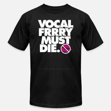 Vocal Fry Must Die - Unisex Jersey T-Shirt