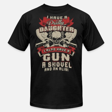 Shovel DAD - PRETTY DAUGHTER - GUN - SHOVEL - ALIBI - EN - Unisex Jersey T-Shirt