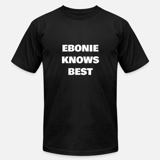 First Name T-Shirts - Ebonie Knows Best - Men's Jersey T-Shirt black