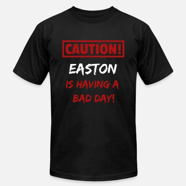 Easton Caution Easton is having a bad day Funny gift - Unisex Jersey T-Shirt