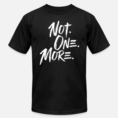 Not One More Not One More March For Our Lives - Men's Jersey T-Shirt