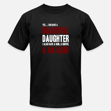 Dad Quotes FUNNY PROUD DAD OF A BEAUTIFUL DAUGHTER QUOTE! - Unisex Jersey T-Shirt