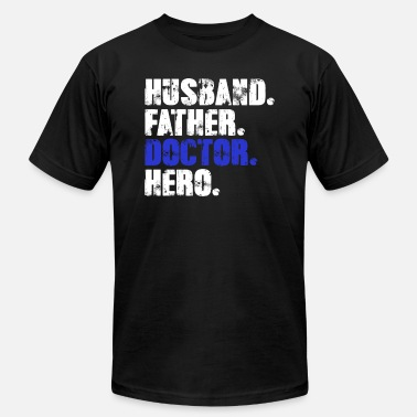 Husband Doctor Father Husband Doctor Hero - Doctor Dad - Men's Jersey T-Shirt