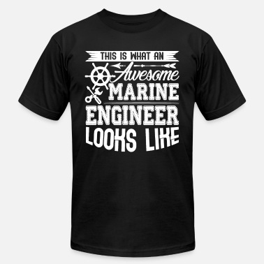 Marine Look Awesome Marine Engineer Looks Like - Men's  Jersey T-Shirt