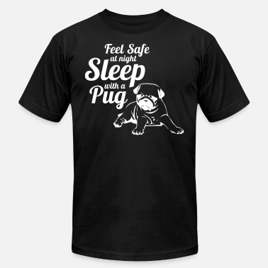 Sleeps With Pug Feel Safe At Night Sleep With A Pug - Men's  Jersey T-Shirt
