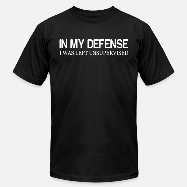 Defensive IN MY DEFENSE I WAS LEFT UNSUPERVISED - Men's Jersey T-Shirt