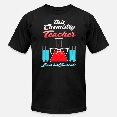 Being A Chemistry Teacher This Chemistry Teacher Loves His Students - Men's  Jersey T-Shirt