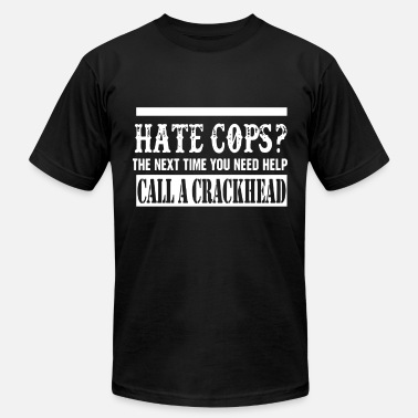 Chicago Against The World Hate Cops Call Crackhead Funny Political Humor - Men's Jersey T-Shirt