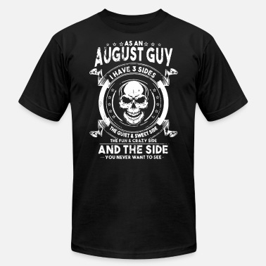 Side Chick as an aughust guy I have 3 sides the quiet and swe - Men's  Jersey T-Shirt