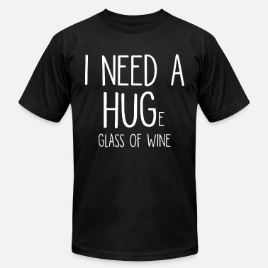 I need a huge glass of wine t shirts - Men's Jersey T-Shirt