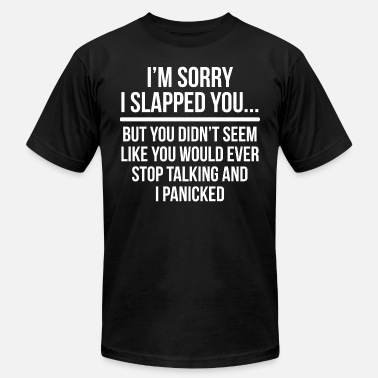 Sarcastic Quotes Funny Sarcastic Slapping Quote T-shirt - Men's Jersey T-Shirt