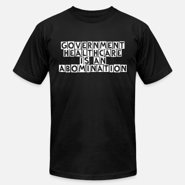Government Healthcare is an Abomination - Men's Fine Jersey T-Shirt